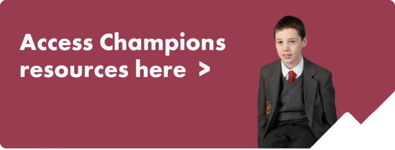 Access Champions resources here